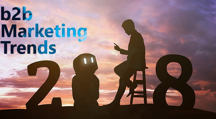b2b marketing trends 2018